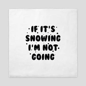 If It's Snowing Queen Duvet