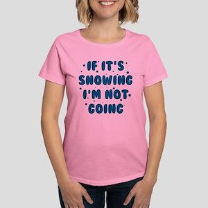If It's Snowing Women's Dark T-Shirt