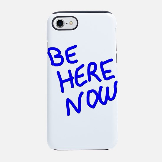 BE HERE NOW iPhone 8/7 Tough Case