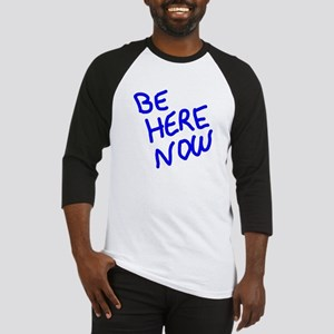 BE HERE NOW Baseball Jersey