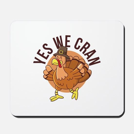Yes We Cran Mousepad