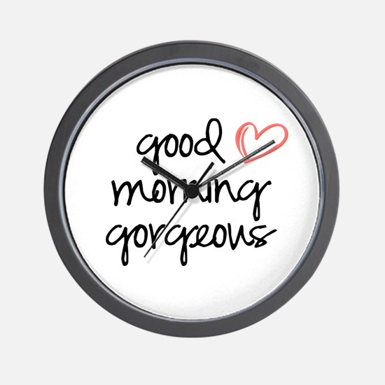 Good Morning Gorgeous Wall Clock