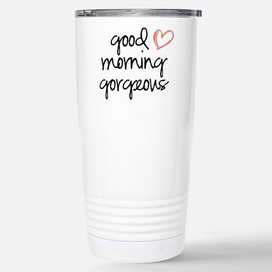 Good Morning Gorgeous Stainless Steel Travel Mug