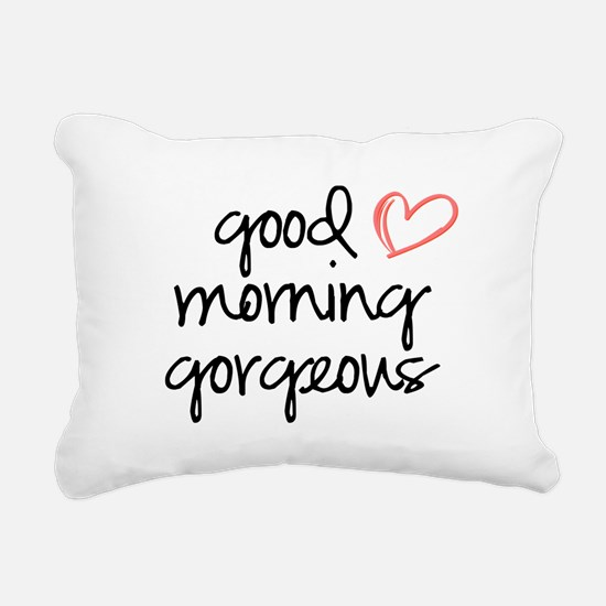 Good Morning Gorgeous Rectangular Canvas Pillow