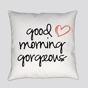 Good Morning Gorgeous Everyday Pillow