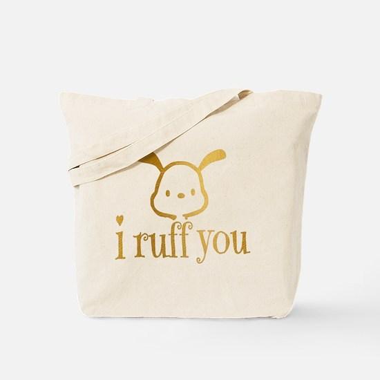 I Ruff You Tote Bag