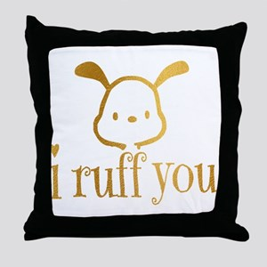 I Ruff You Throw Pillow