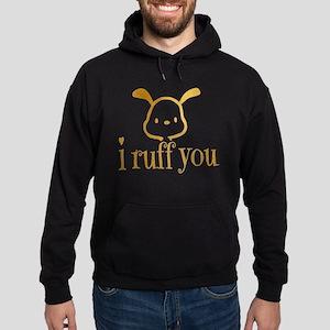 I Ruff You Hoodie (dark)