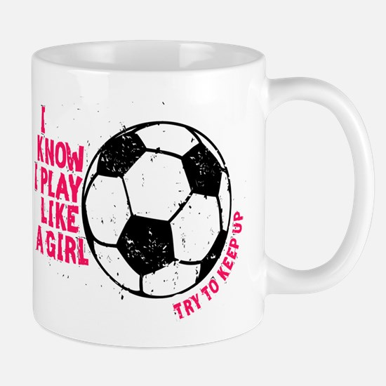 I Know I Play Like A Girl Mug