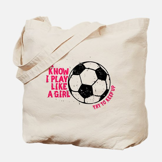 I Know I Play Like A Girl Tote Bag