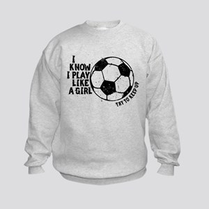 I Know I Play Like A Girl Kids Sweatshirt