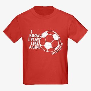 I Know I Play Like A Girl Kids Dark T-Shirt