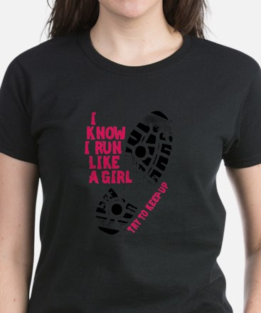 I Know I Run Like a Girl Women's Dark T-Shirt