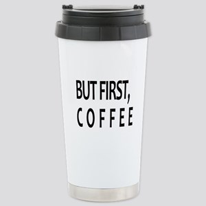 BUT FIRST COFFEE | COFF Stainless Steel Travel Mug