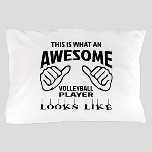 This is what an awesome Volleyball pla Pillow Case
