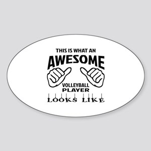 This is what an awesome Volleyball Sticker (Oval)
