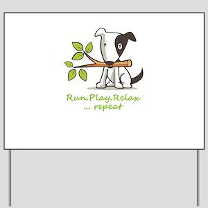 Run,play,relax,..repeat Yard Sign