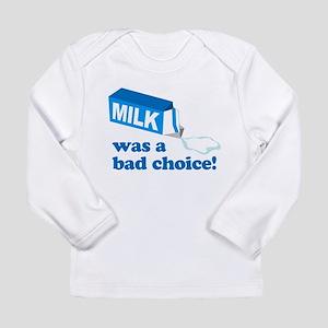 Milk Bad Choice Anchorman Long Sleeve T-Shirt