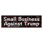 Small Business Against Trump Bumper Sticker