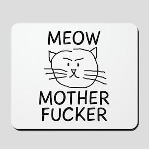 MEOW MOTHER FUCKER Mousepad