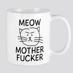 MEOW MOTHER FUCKER Mugs