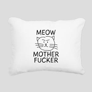 MEOW MOTHER FUCKER Rectangular Canvas Pillow
