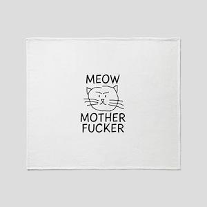 MEOW MOTHER FUCKER Throw Blanket