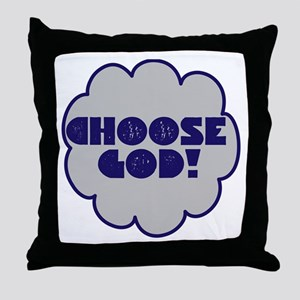 Choose God Throw Pillow