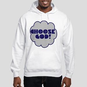Choose God Sweatshirt