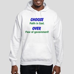Choose Faith Over Fear Sweatshirt