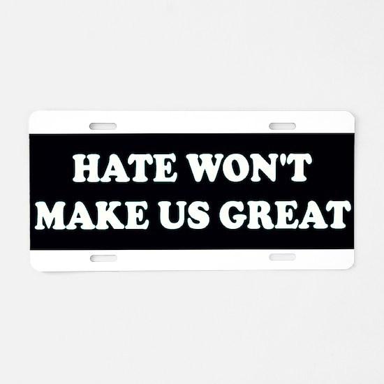 Hate Won't Make Great 2 Black/White Aluminum Licen