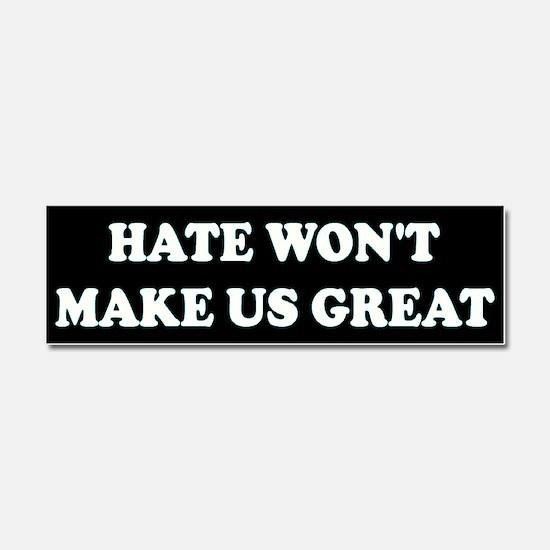 Hate Won't Make Great 2 Black/White Car Magnet 10