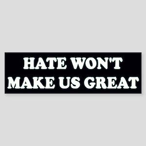 Hate Won't Make Great 2 Black/White Bumper Sticker