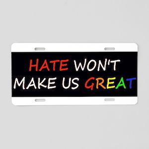Hate Won't Make Great Rainbow Aluminum License Pla