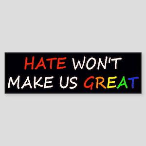 Hate Won't Make Great Rainbow Bumper Sticker