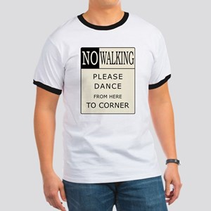 No Walking - Please Dance  Ringer T