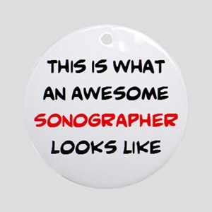 awesome sonographer Round Ornament