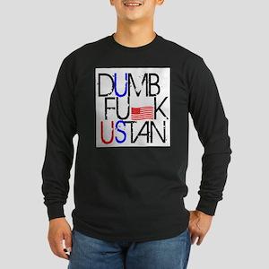 Dumb Fuk Ustan Long Sleeve T-Shirt