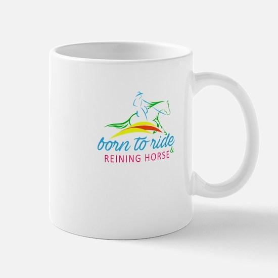 born to ride & reining horse Mugs