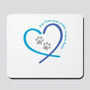 pets leave paw prints on your heart Mousepad