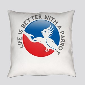 life is better with a parrot Everyday Pillow