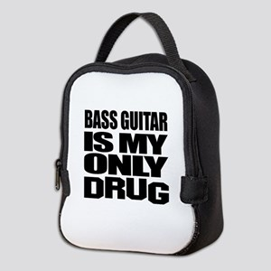 Bass Guitar Is My Only Drug Neoprene Lunch Bag