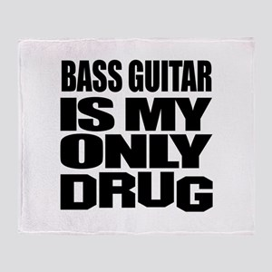 Bass Guitar Is My Only Drug Throw Blanket