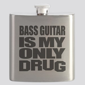 Bass Guitar Is My Only Drug Flask