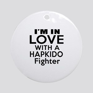 I Am In Love With Hapkido Fighter Round Ornament