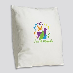love all animals Burlap Throw Pillow