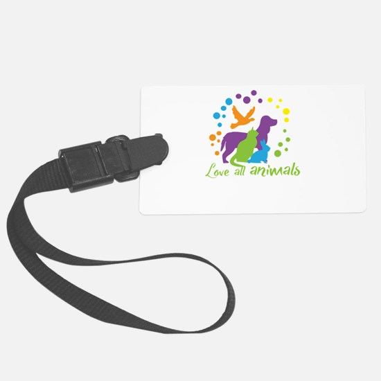 love all animals Luggage Tag
