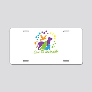 love all animals Aluminum License Plate