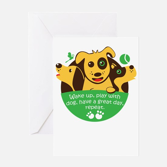 wake up,play with dog,have a great Greeting Cards