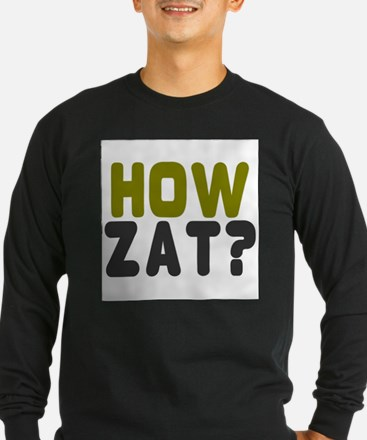CRICKET - HOW ZAT - OUT!! Long Sleeve T-Shirt